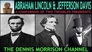 A COMPARISON OF ABRAHAM LINCOLN AND JEFFERSON DAVIS