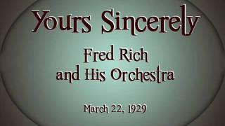 "Fred Rich - ""Yours Sincerely"" (1929)"