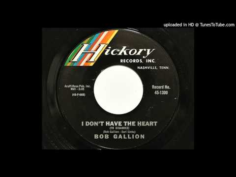 Bob Gallion - I Don't Have The Heart (To Disagree) (Hickory 1300) [1965 country]