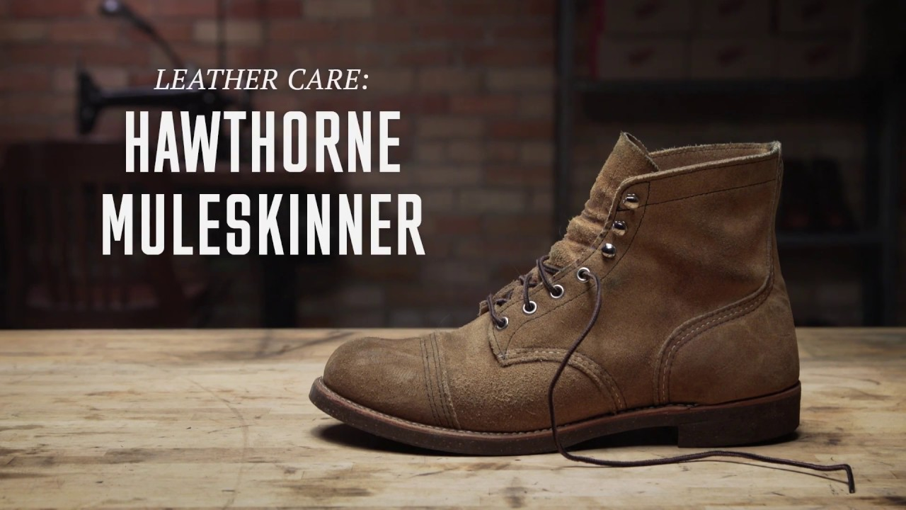 c701540b9ba Red Wing Heritage - Hawthorne Muleskinner (Roughout) Leather Care