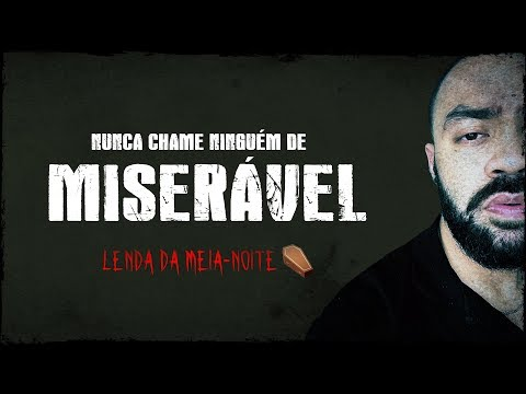 NUNCA CHAME NINGUÉM DE MISERÁVEL - Lenda Urbana (Vídeo vertical)