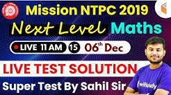 11:00 AM - Mission RRB NTPC 2019 | Next Level Maths Super Session by Sahil Sir | Day #15