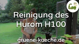 Teil 5 - Reinigung des Hurom H100