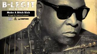 B-Legit - Make a B*tch Rich (feat. Faith & Problem) (Audio)