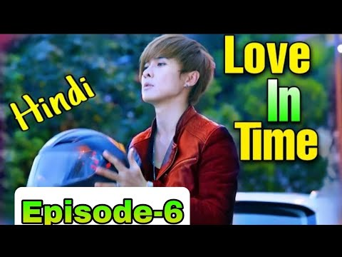Download Love in time episode 06 hindi dubbed chinease drama