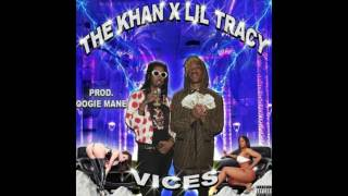 Download THE KHAN x LIL TRACY - VICES (Prod. by OogieMane) MP3 song and Music Video