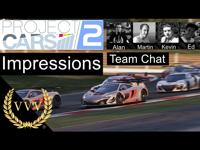 Project Cars 2 - Reveal Impressions Team Chat