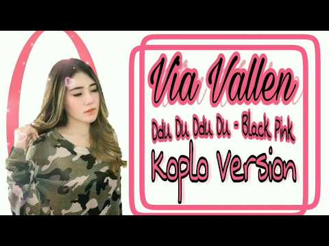 Via vallen Ddu Du Ddu Du(BLACKPINK Koplo Version) - Lirik lagu