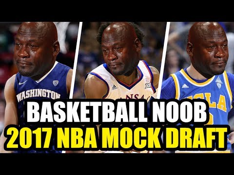 The Official Basketball Noob 2017 NBA Mock Draft!