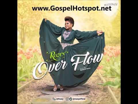 Rozey – Overflow [Gospel Music 2018]