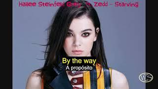 Hailee Steinfeld Grey ft  Zedd Starving Legenda inglês e Português