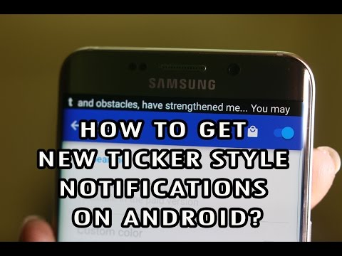 How To Get New Ticker Style Notifications On Android?