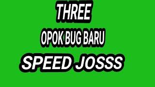 THREE OPOK BUG BARU LEBIH JOS
