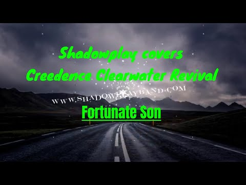 Shadowplay -#FortunateSon #CreedenceClearwaterRevival) #shadowplay#CoverSong