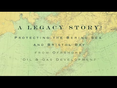 A Legacy Story: Protecting the Bering Sea and Bristol Bay from Offshore Oil & Gas Drilling