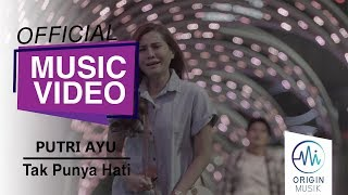 PUTRI AYU - TAK PUNYA HATI (Official Music Video)