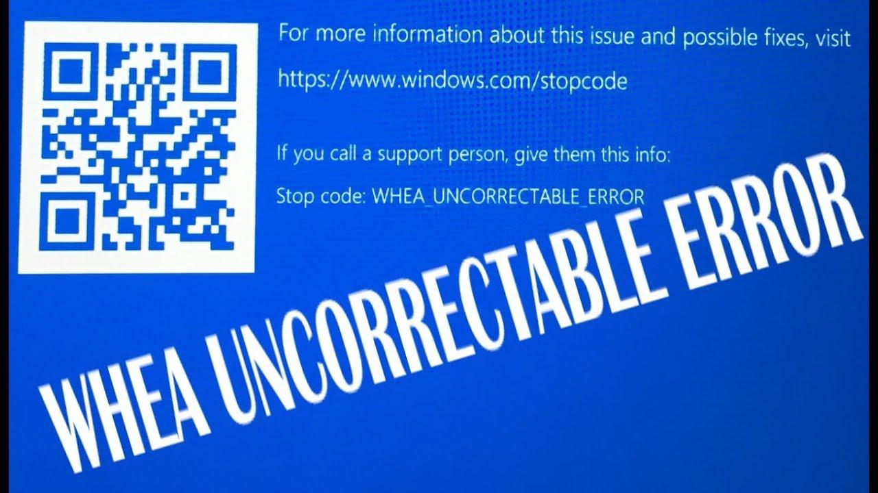 windows 10 stop code whea uncorrectable error