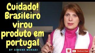 Brasileiro virou produto lucrativo em Portugal