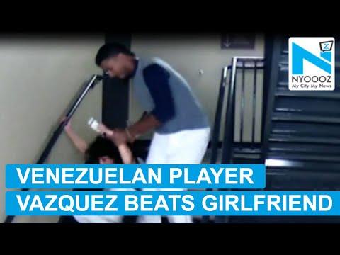 On Cam: Venezuelan Baseball Player Vazquez Beats Girlfriend   NYOOOZ TV
