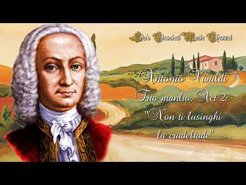 Antonio Vivaldi - Non ti lusinghi la crudeltade