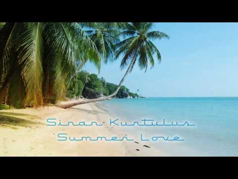 Sinan Kurtulus - Summer Love [original HQ]