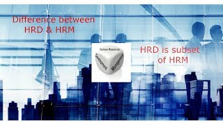 Difference between HRM & HRD / HRM vs HRD