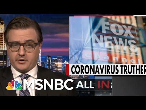 'Coronavirus Trutherism:' Chris Hayes On Fox News' Coronavirus Hypocrisy | All In | MSNBC