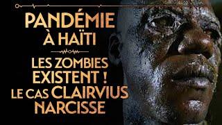 PVR#32 : LES ZOMBIES EXISTENT - LE CAS CLAIRVIUS NARCISSE