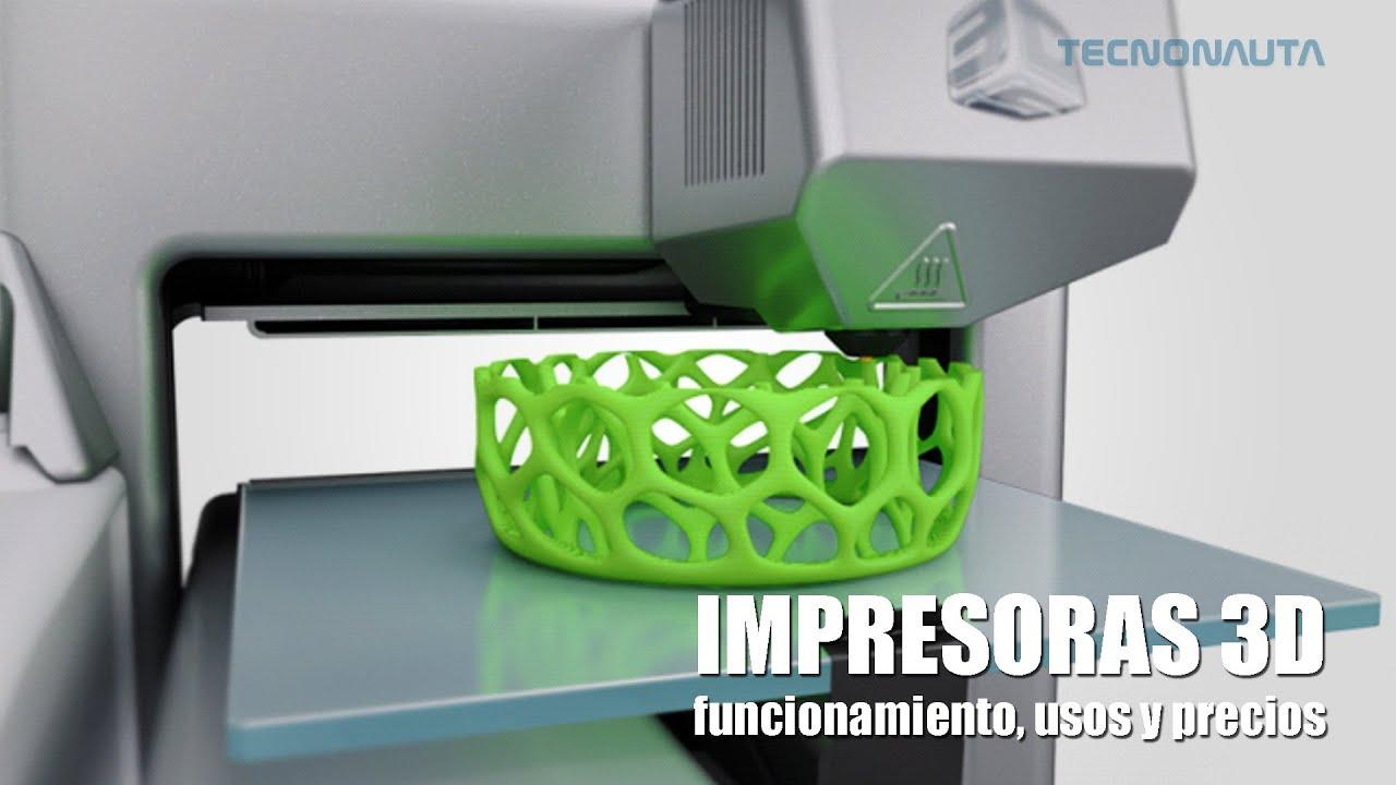 impresoras 3d funcionamiento usos y precios youtube