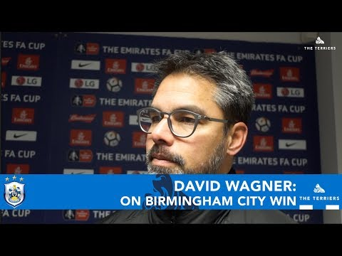 WATCH: David Wagner on the Emirates FA Cup victory over Birmingham