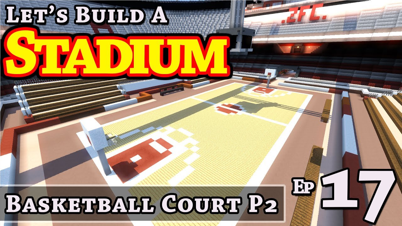 Stadium How To Build Basketball Court P2 E17