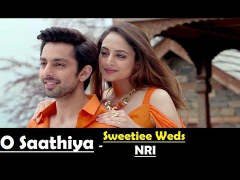 O saathiya Armaan Malik - Asees Kaur - Sweetiee Weds NRI - Himansh Kohli - Zoya Afroz -Lyrical Video