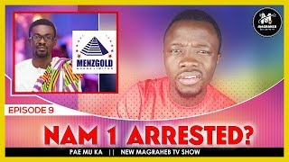 NAM 1 ARRESTED? The Menzgold Saga Twi Explanation + UPDATE  || PAE MU KA