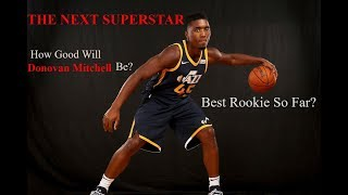 Why Donovan Mitchell Will Be An NBA Superstar