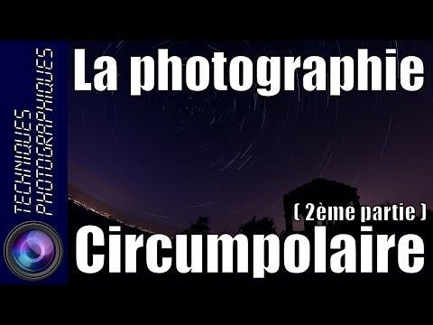 Comment Réaliser Une Photographie Circumpolaire ? (deuxième Partie - Pratique)