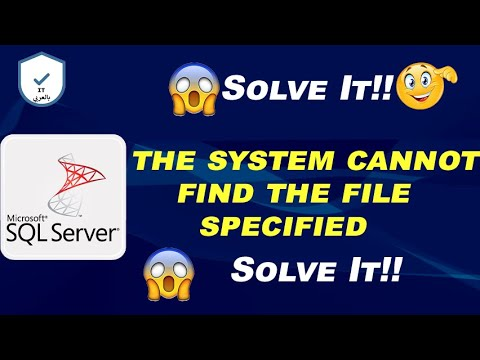fix error the system cannot find the file specified (Sql Server) 100% work