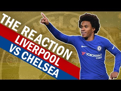 Cross or Shot? Exclusive Willian Interview And All The Reaction Liverpool vs Chelsea