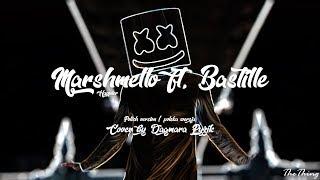 Marshmello ft. Bastille - Happier | POLSKA WERSJA/POLISH VERSION/PO POLSKU | Cover by Dagmara Pyzik