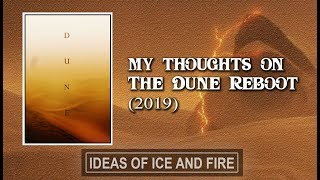 My Thoughts and Concerns on the Dune Reboot (2019)