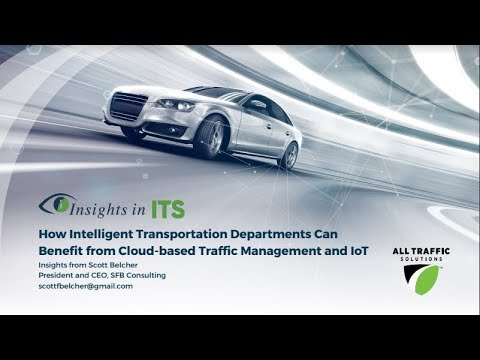 How Intelligent Transportation Departments Can Benefit from Cloud based Traffic Management & IoT