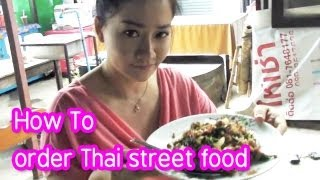 Thai food : How To Order Street Food In Thailand