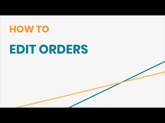 How to Edit Orders
