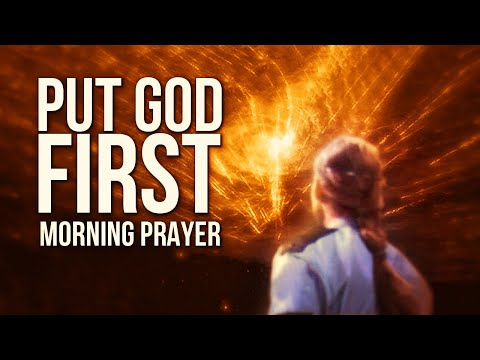 Put God First | Start Each Day With This Prayer
