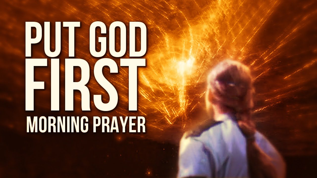 Put God First   Start Each Day With This Prayer