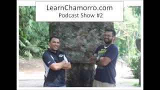 Learn Chamorro Podcast Show #2