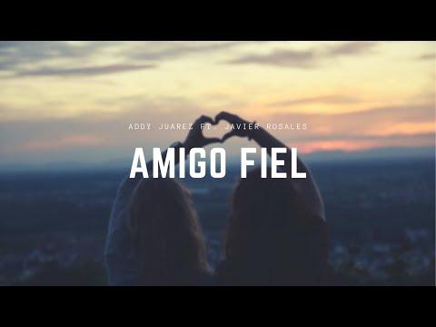 Mi amigo fiel ❤️️ | Addy Juarez ft. Javier Rosales