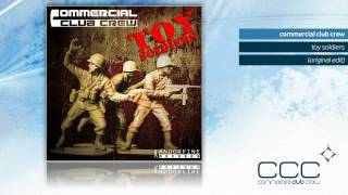 Commercial Club Crew - Toy Soldiers (Original Edit)