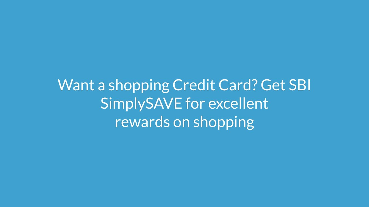 SBI SimplySAVE Credit Card: Key Features, Fees & Charges | Apply