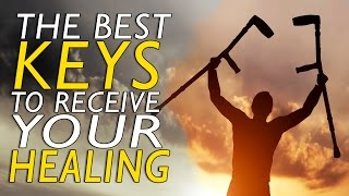 The Best Keys to Receive Your Healing | Sid Roth