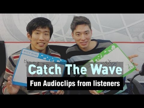 Fun Audioclips from listeners - Catch The Wave (May 3, 2013)